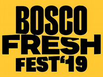 Билеты на фестиваль Bosch Fresh Fest 2019